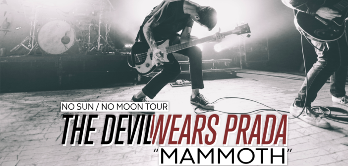 "Watch The Devil Wears Prada perform ""Mammoth"" LIVE on the 'No Sun / No Moon tour'"